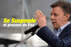 Se suspende el proceso de paz