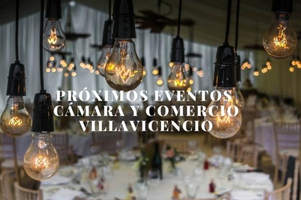 ¡Próximos eventos de la Cámara y Comercio de Villavicencio!