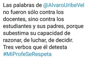 Docentes indignados rechazan palabras de Álvaro Uribe